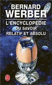 L'Encyclop�die du savoir relatif et absolu par Bernard Werber