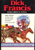 Dick Francis: Four Complete Novels (Odds Against, Flying Finish, Blood Sport, Rat Race) (0517388065) by Francis, Dick