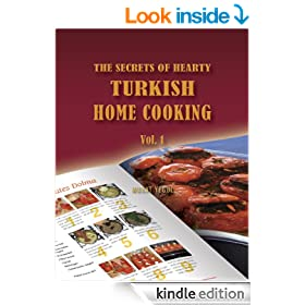 The Secrets of Hearty Turkish Home Cooking (Volume 1)