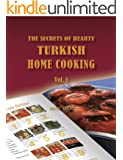 The Secrets of Hearty Turkish Home Cooking (Volume 1) (English Edition)