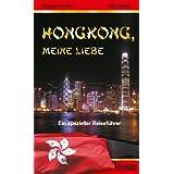 """Hongkong, meine Liebe - Ein spezieller Reisef�hrervon """"Thorsten Boose"""""""