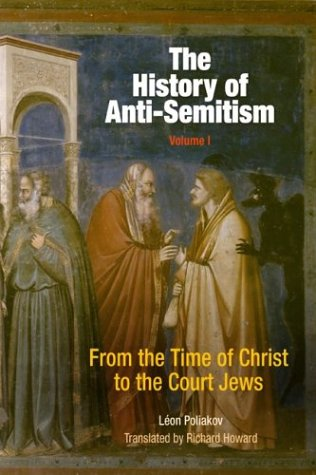 The History of Anti-Semitism, Volume 1: From the Time of Christ to the Court Jews PDF