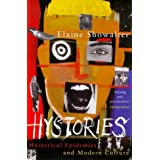 Hystories: Hysterical Epidemics and Modern Cultureby Elaine Showalter