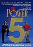 The Power of 5: Hundreds of 5-Second to 5-Minute Scientific Shortcuts to Ignite Your Energy, Burn Fat, Stop Aging and Revitalize Your Love Life (0875962017) by Bloomfield, Harold H.