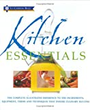 Various Kitchen Essentials: The Complete Illustrated Reference to the Ingredients, Equipment, Terms and Techniques That Ensure Culinary Success (Le Cordon Bleu)
