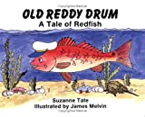 Old Reddy Drum: A Tale of Redfish (No. 14 in Suzanne Tates Nature Series)