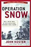 John Koster Operation Snow