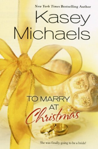 To Marry At Christmas (Silhouette Romances), KASEY MICHAELS
