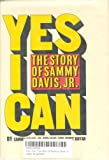 img - for Yes I Can: The Story of Sammy Davis, Jr. book / textbook / text book