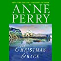 A Christmas Grace Audiobook by Anne Perry Narrated by Terrence Hardiman