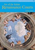 Art of Italian Renaissance Courts, The (Reissue), Perspectives Series (0131343998) by Cole, Alison