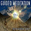 Guided Meditation Series: Tibetan Mountain Journey (       UNABRIDGED) by Kala Ambrose