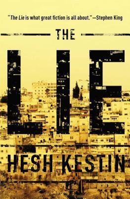 By Hesh Kestin The Lie: A Novel (1st First Edition) [Hardcover] From Scribner