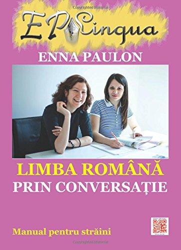 Limba romana prin conversatie: Manual pentru straini