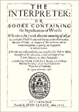 The Interpreter, Or, Booke Containing the Signification of Words...First Edition (1607).