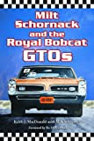 img - for Milt Schornack and the Royal Bobcat GTOs book / textbook / text book