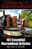 Living On A Narrowboat: 101 Essential Narrowboat Articles (English Edition)