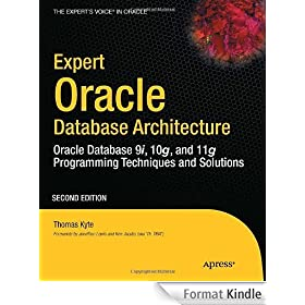 Expert Oracle Database Architecture: Oracle Database 9i, 10g, and 11g Programming Techniques and Solutions