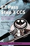 EZ Pass Step 3 CCS - The Efficient USMLE Step 3 CCS Review - Second Edition