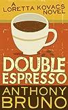 Double Espresso: A Loretta Kovacs Novel (Book 2)