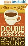 Double Espresso: A Loretta Kovacs Nov...