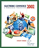 Electronic Commerce 2002: A Managerial Perspective (2nd Edition) (0130653012) by Turban, Efraim
