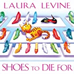 Shoes to Die For: A Jaine Austen Mystery (       UNABRIDGED) by Laura Levine Narrated by Brittany Pressley