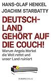 Image de Deutschland gehört auf die Couch: Warum Angela Merkel die Welt rettet und unser Land ruin