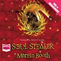 Soul Stealer (       UNABRIDGED) by Martin Booth Narrated by Steven Crossley