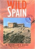 Wild Spain: A Traveller's Guide (Wild Guides)
