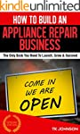 How To Build An Appliance Repair Busi...