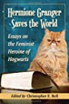 Hermione Granger Saves the World: Ess...