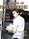 img - for In Search of River Phoenix: The Truth Behind The Myth book / textbook / text book