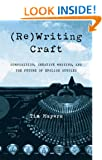 (Re)Writing Craft: Composition, Creative Writing, and the Future of English Studies (Pitt Comp Literacy Culture)