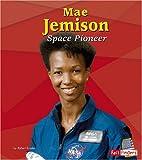 Mae Jemison: Space Pioneer (Fact Finders Biographies: Great African Americans) (0736864202) by Kraske