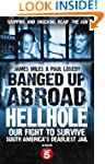 Banged Up Abroad: Hellhole: Our Fight...