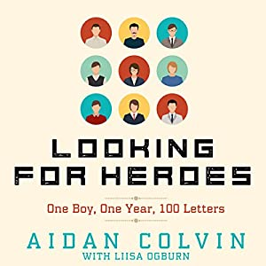 Looking for Heroes: One Boy, One Year, 100 Letters Audiobook