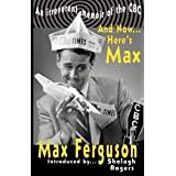 And Now... Here's Maxby Max Ferguson