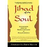 Jihad of the Soul: Singlehood and the Search for Love in Muslim America ~ Zarinah El-Amin Naeem