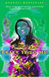 Leave It To Me (0099415119) by Bharati Mukherjee