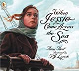 When Jessie Came Across The Sea (Turtleback School & Library Binding Edition) (0613694848) by Hest, Amy
