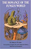 img - for The Romance of the Fungus World book / textbook / text book