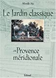 echange, troc Mireille Nys - Le jardin classique en Provence méridionale