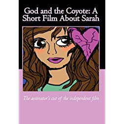 God and the Coyote: A Short Film About Sarah