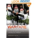Suicide Warfare: Culture, the Military, and the Individual as a Weapon (Praeger Security International)