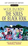 The Souls of Black Folk: 100th Anniversary Edition [SOULS OF BLACK FOLKS] [Mass Market Paperback]