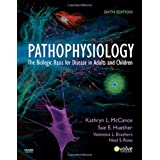 Pathophysiology: The Biologic Basis for Disease in Adults and Children, 6e