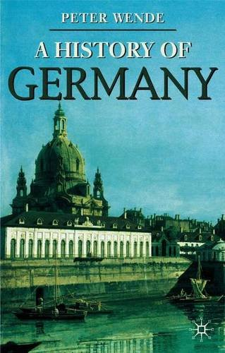 A History of Germany (Palgrave Essential Histories Series)