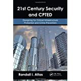 21st Century Security and CPTED: Designing for Critical Infrastructure Protection and Crime Prevention ~ Randall I. Atlas