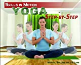 img - for Yoga Step-by-Step (Skills in Motion) book / textbook / text book